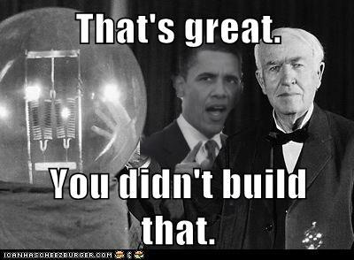 Thomas Edison, You Didn't Build That