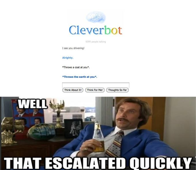 Well looks like Cleverbot didnt like the coat