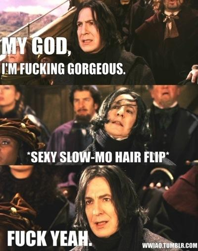 Snape is sexy, and he knows it.