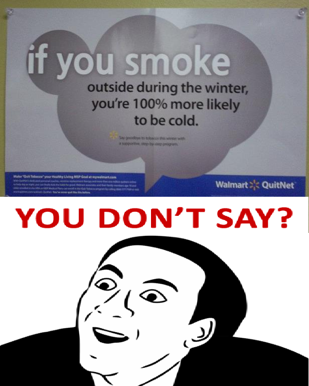 Well, I just learned something interesting when you smoke outside...