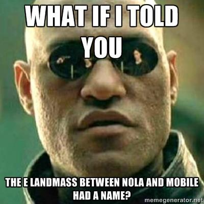 cee image 386067] land mass between new orleans and mobile know,Meme Land