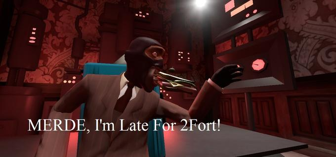 Merde, I'm Late For 2Fort!