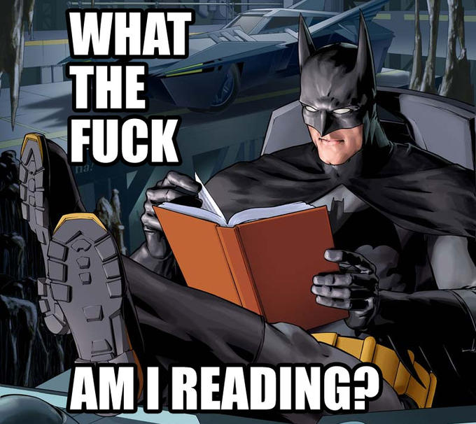 fuck is batman reading?