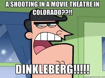 A SHOOTING IN COLORADO MOVIE THEATRE...DINKLEBERRRRRRRRRG!
