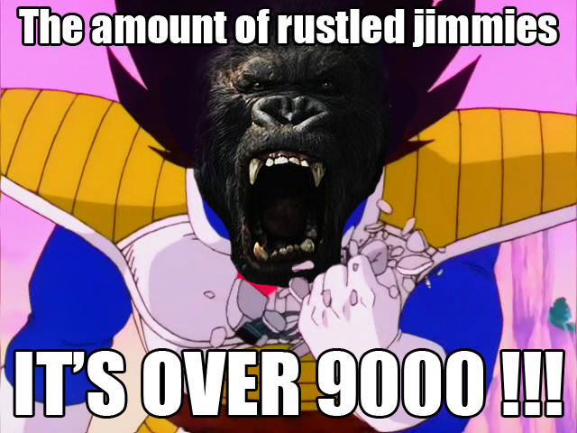 Over 9000 Jimmies were rustled