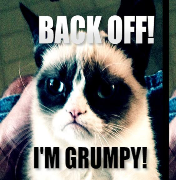 back off! I'm grumpy!