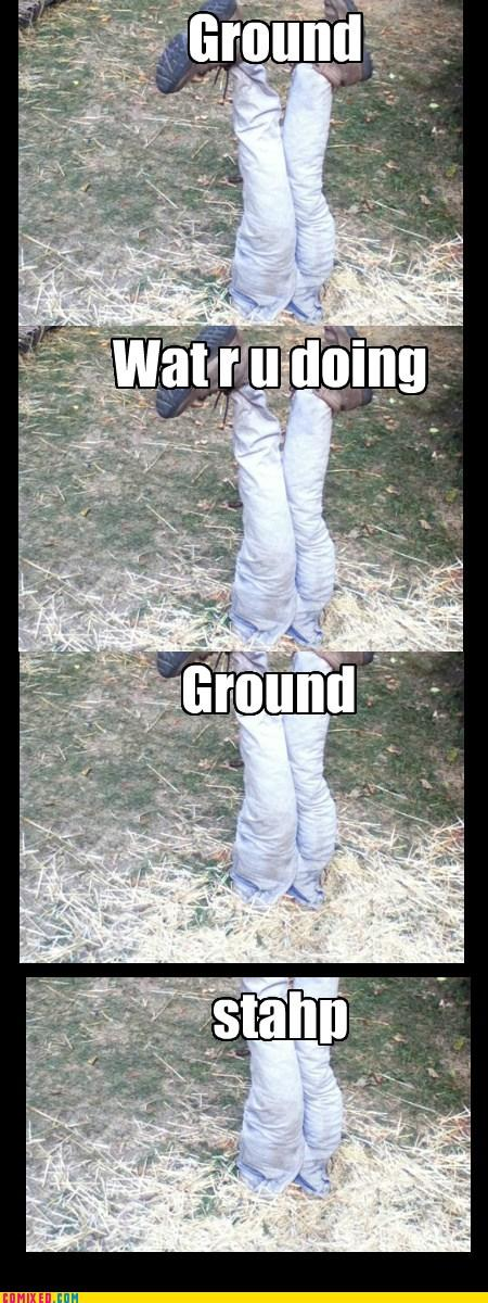 ground Stahp
