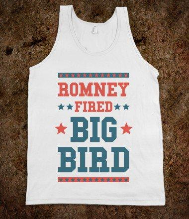 Romney Fired Big Bird Shirt