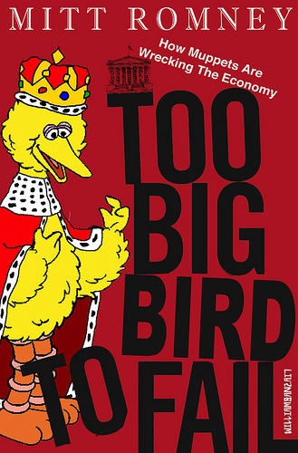 Too Big Bird to Fail