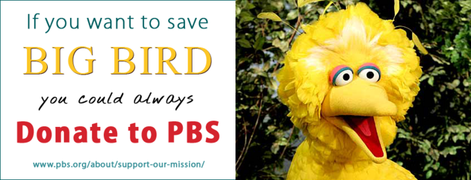 Save Big Bird, Donate to PBS