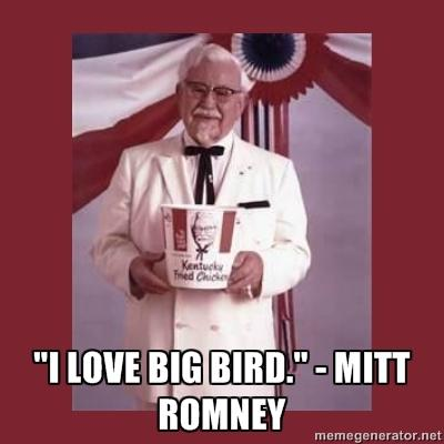 I Love You Big Bird - Mitt Romney, KFC