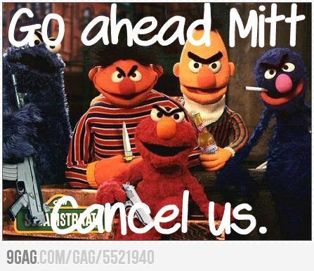 Go Ahead Mitt, Cancel Us