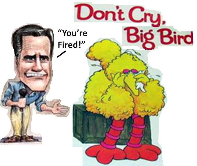 You're Fired....Don't Cry Big Bird