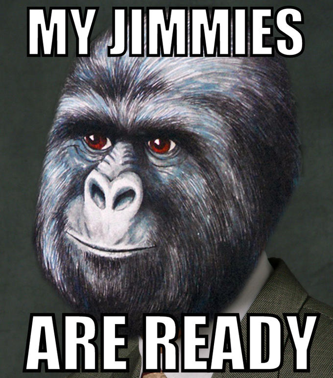 My Jimmies Are Ready