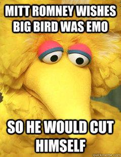 Mitt Romney Wishes Big Bird was Emo