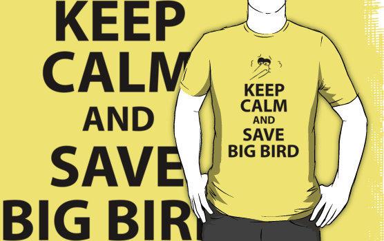 Keep Calm and Save Big Bird