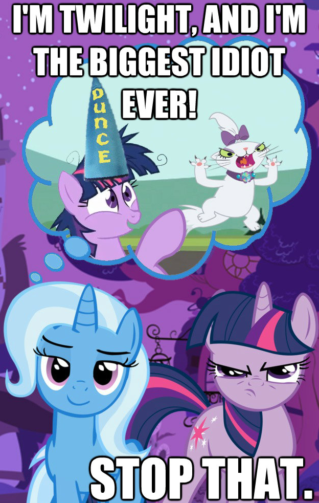 i'm twilight and i'm the biggest idiot ever