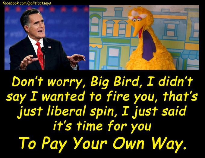 Time for you to Pay your own way Big Bird!