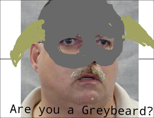 Are you a Greybeard?