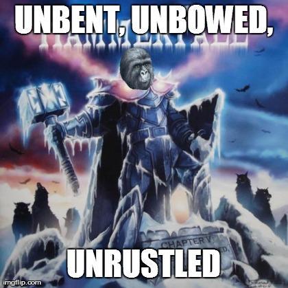Unbent, Unbowed, Unrustle