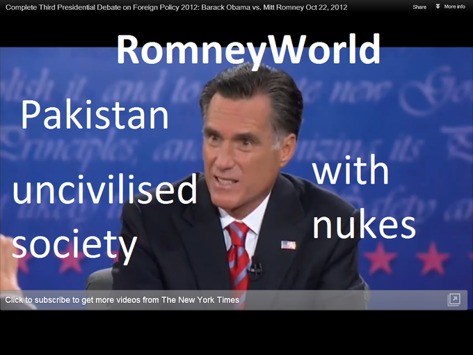 RomneyWorld Pakistan an uncivilized society with Nuks