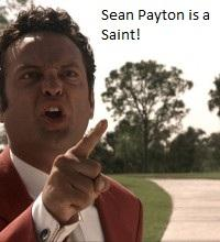 Sean Payton Is A Saint!