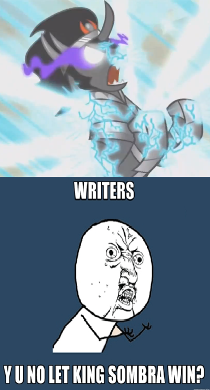 Writers! Y U No Let King Sombra Win?