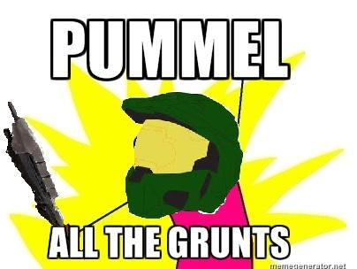 PUMMEL ALL THE GRUNTS!