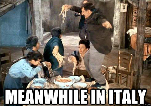 Meanwhile in Italy