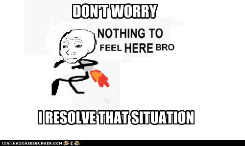 SITUATIONS ARE NOTHING WHEN YOU FEEL