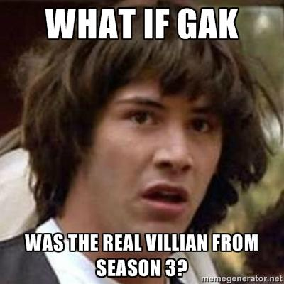 Gak is the season 3 villain.