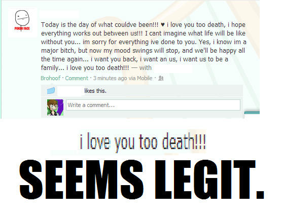 I LOVE YOU TOO, DEATH!
