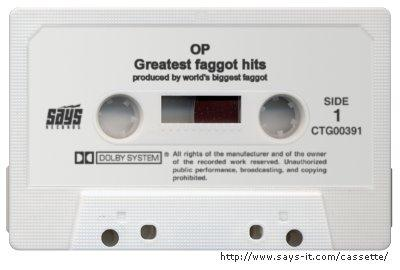 op greatest faggot hits