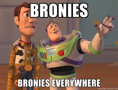 Bronies,bronies everywhere