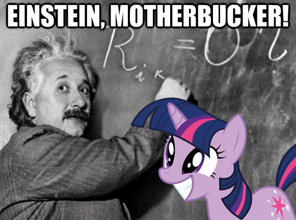 einstein, motherbucker!