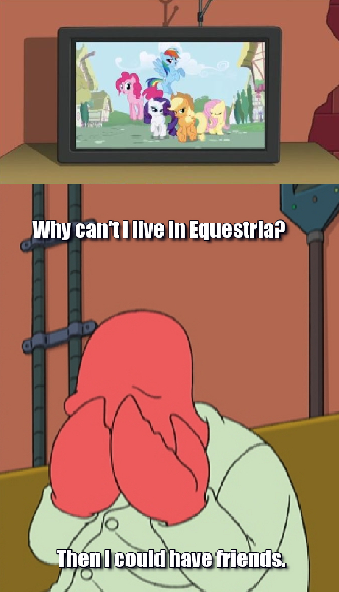 Why can't I live in Equestria?