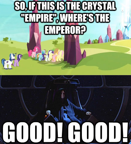 """so, if this is the crystal """"empire"""", where's the emperor?"""
