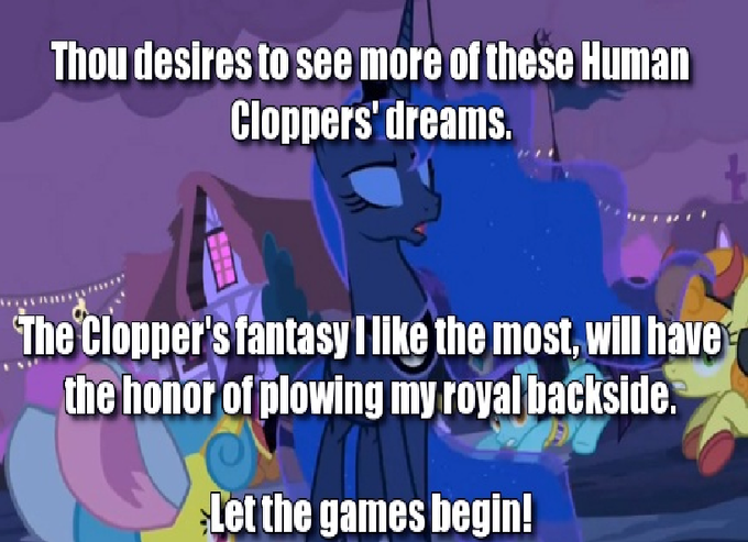 Princess Luna wants to see more of these Cloppers' dreams.