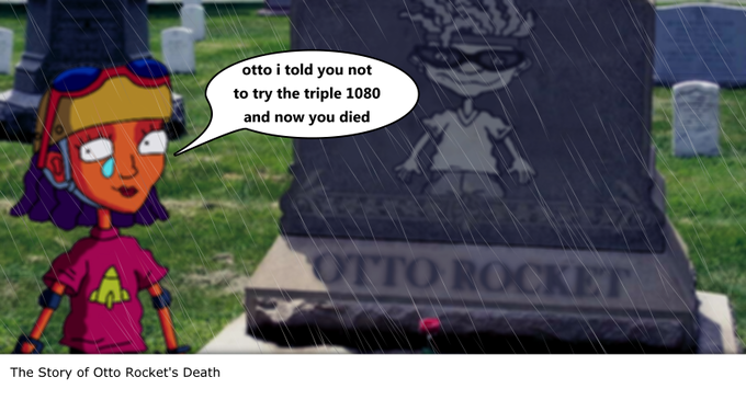The death of Otto Rocket.
