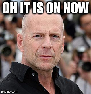 Bruce Willis does not approve