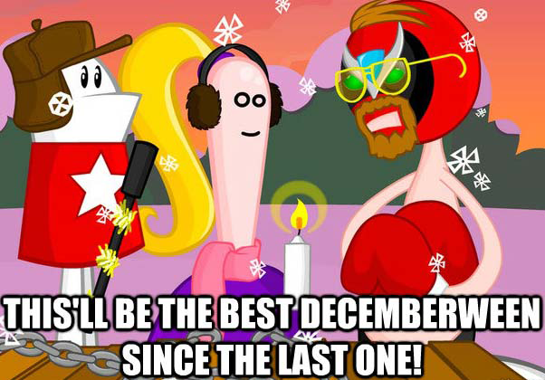 this'll be the best decemberween since the last one!