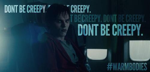 Don't be Creepy