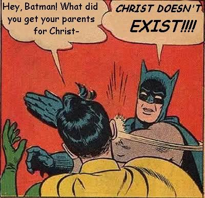 Christ doesn't exist!!!