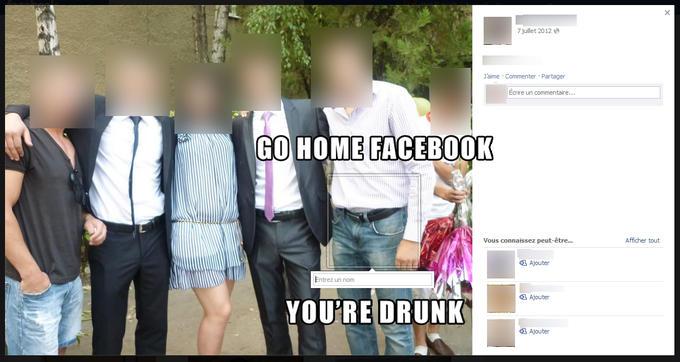 Go Home Facebook, You're Drunk