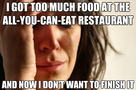 First World Problems All You Can Eat