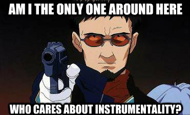 Am I the only one around here who cares about Instrumentality?