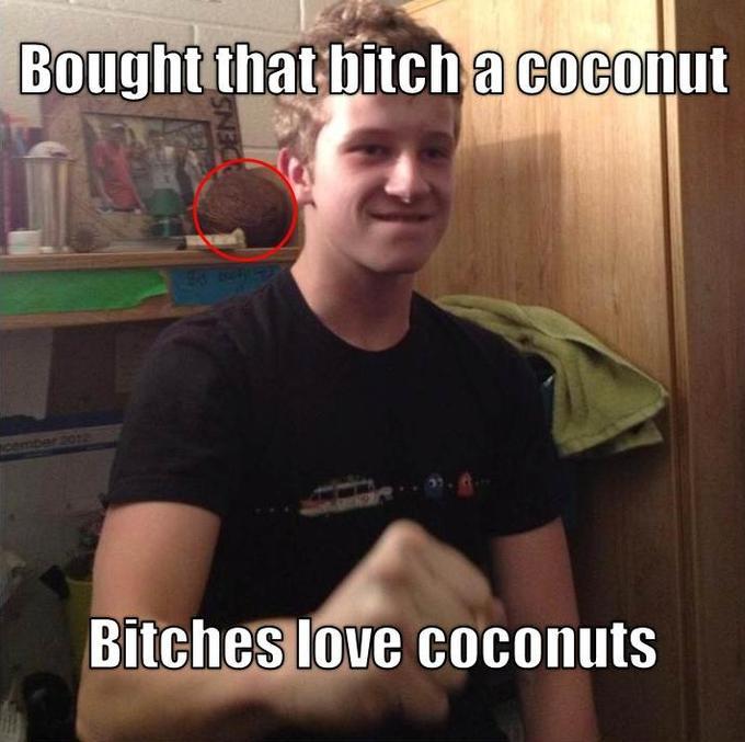 Bitches Love Coconuts