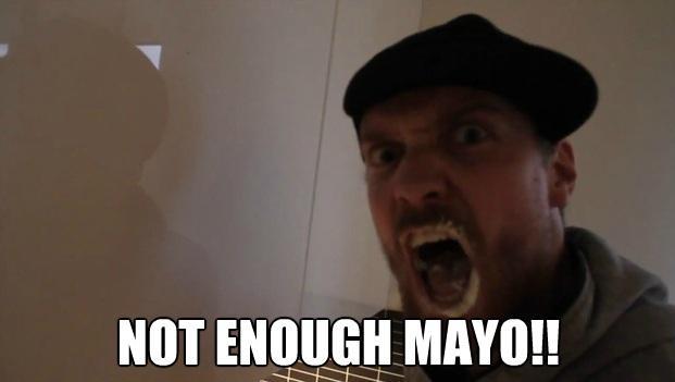 Not Enough Mayo