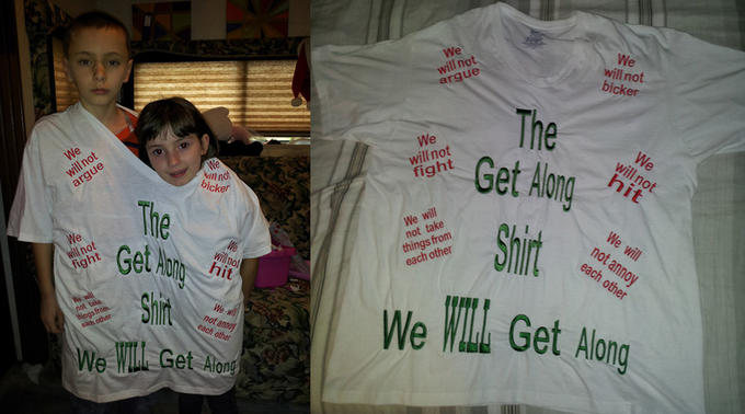 The Get Along Shirt : We WILL Get Along