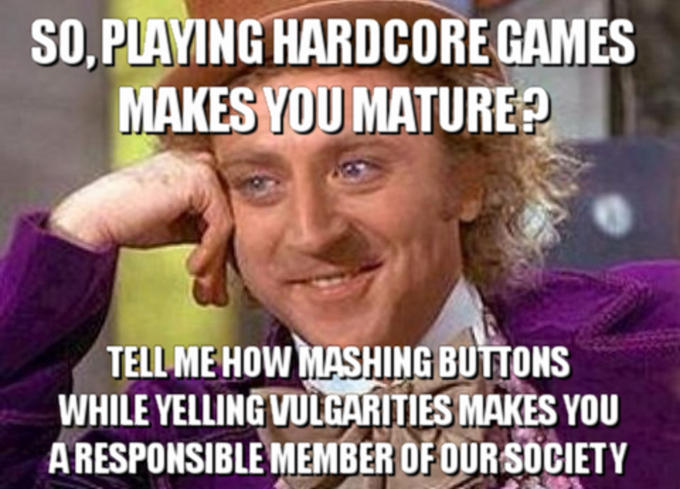 condescending/creepy wonka hardcore gamers